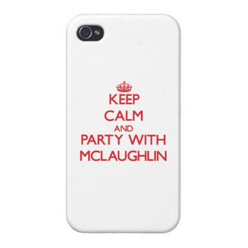 Keep calm and Party with Mclaughlin Case For iPhone 4