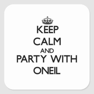 Keep calm and Party with Oneil Square Sticker