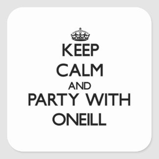 Keep calm and Party with Oneill Square Sticker