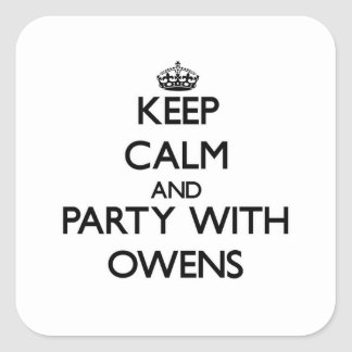 Keep calm and Party with Owens Square Sticker