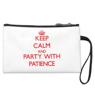 Keep Calm and Party with Patience Wristlets
