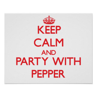 Keep calm and Party with Pepper Poster