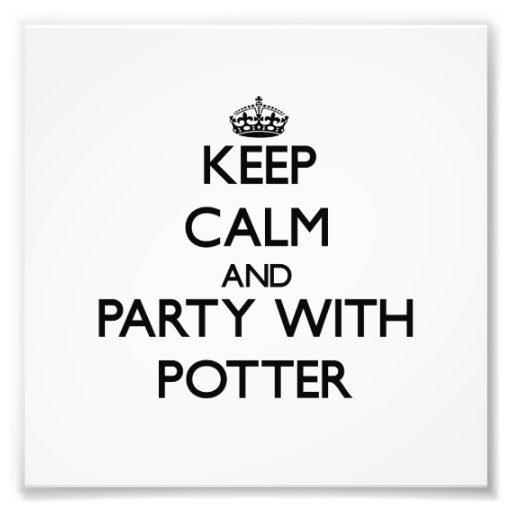 Keep calm and Party with Potter Photo Art