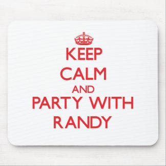 Keep calm and Party with Randy Mousepads
