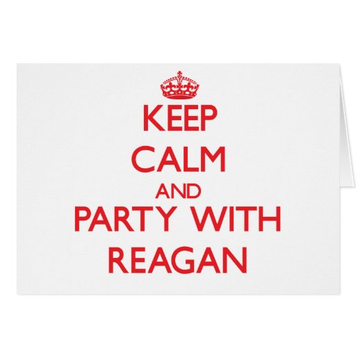 Keep Calm and Party with Reagan Cards