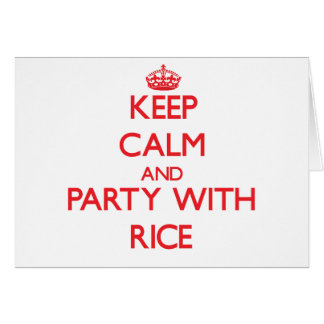 Keep calm and Party with Rice Cards