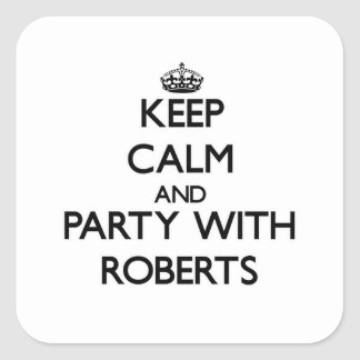 Keep calm and Party with Roberts Stickers