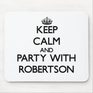 Keep calm and Party with Robertson Mouse Pads