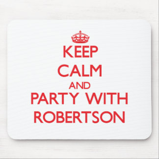 Keep calm and Party with Robertson Mousepad