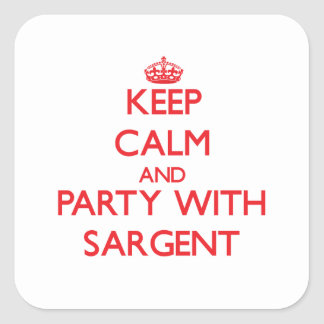Keep calm and Party with Sargent Square Sticker