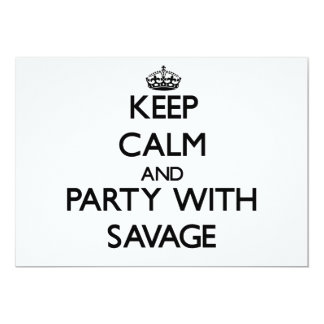 Keep calm and Party with Savage Custom Invite