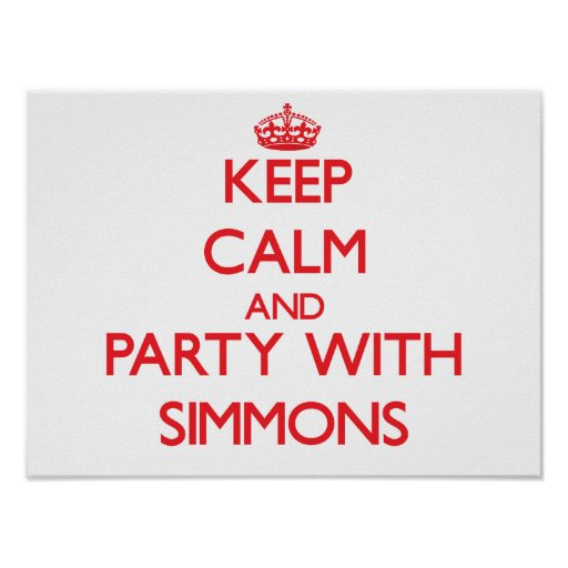 Keep calm and Party with Simmons Posters