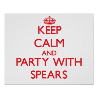 Keep calm and Party with Spears Posters