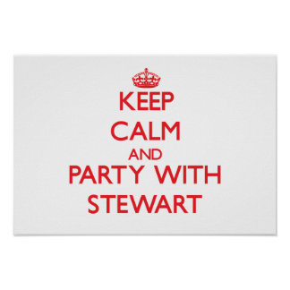 Keep calm and Party with Stewart Posters