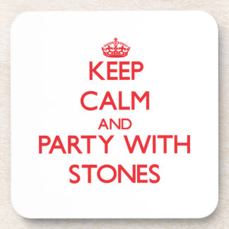 Keep calm and Party with Stones Coaster