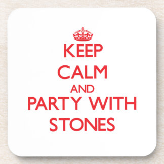Keep calm and Party with Stones Drink Coaster