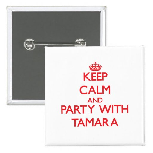 Keep Calm and Party with Tamara Pins