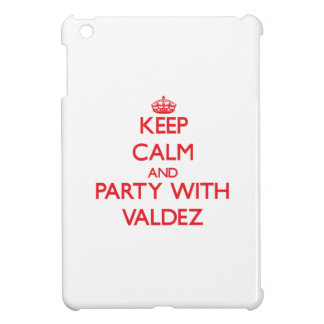 Keep calm and Party with Valdez iPad Mini Cases