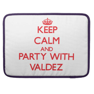 Keep calm and Party with Valdez MacBook Pro Sleeve