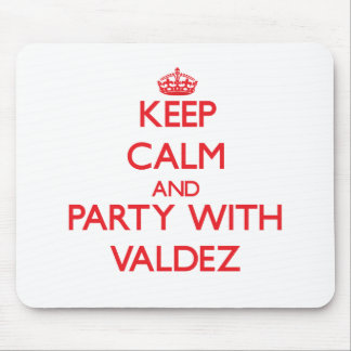 Keep calm and Party with Valdez Mousepads