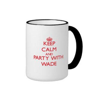 Keep calm and Party with Wade Coffee Mug