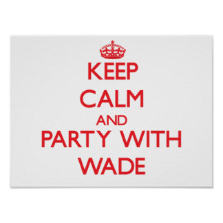 Keep calm and Party with Wade Print
