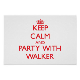Keep calm and Party with Walker Poster