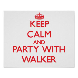 Keep calm and Party with Walker Posters