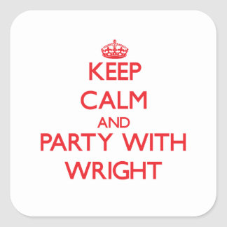 Keep calm and Party with Wright Square Stickers