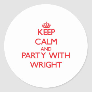 Keep calm and Party with Wright Stickers