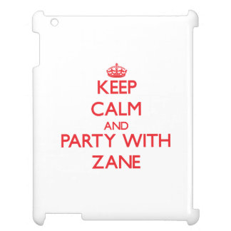 Keep calm and Party with Zane Cover For The iPad