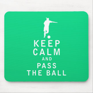 Keep Calm and Pass The Ball Mouse Pad