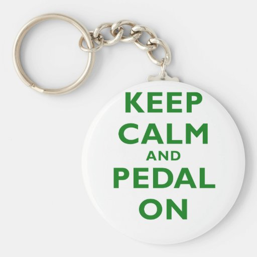 Keep Calm and Pedal On Key Chain