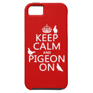 Keep Calm and Pigeon On - all colors iPhone 5 Case
