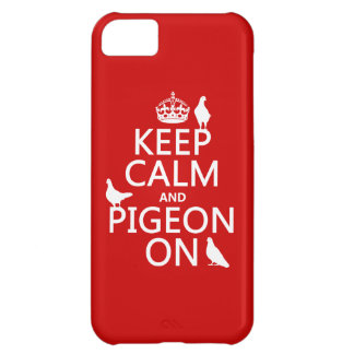 Keep Calm and Pigeon On - all colors iPhone 5C Case
