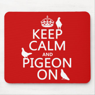 Keep Calm and Pigeon On - all colors Mouse Mat