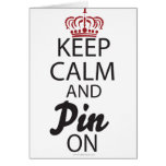 Keep Calm and Pin On.... Greeting Card