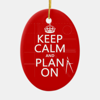 Keep Calm and Plan On (in any color) Ceramic Oval Decoration