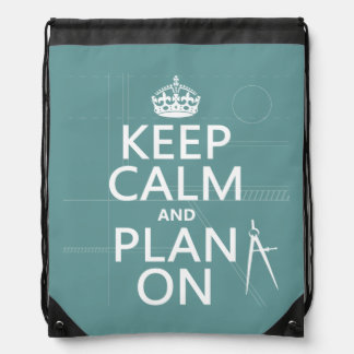 Keep Calm and Plan On (in any color) Drawstring Bag