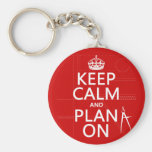 Keep Calm and Plan On (in any colour) Basic Round Button Key Ring