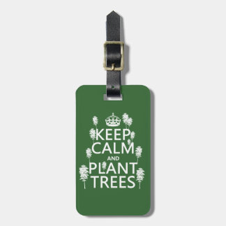 Keep Calm and Plant Trees (all colors) Luggage Tag