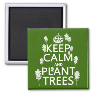 Keep Calm and Plant Trees all colors Magnets