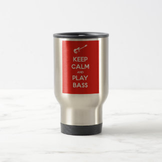 Keep Calm and Play Bass Stainless Steel Travel Mug