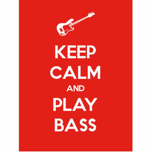 Keep Calm and Play Bass Photo Cut Outs