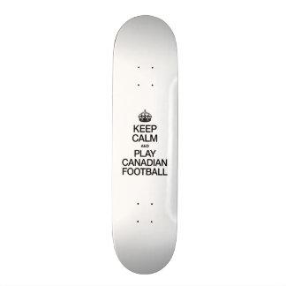 KEEP CALM AND PLAY CANADIAN FOOTBALL SKATE BOARD DECK