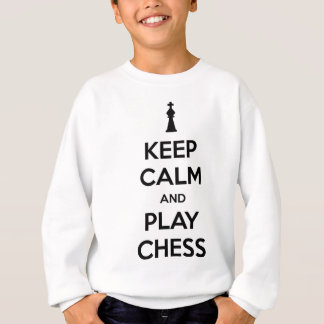 keep calm and play chess sweatshirt
