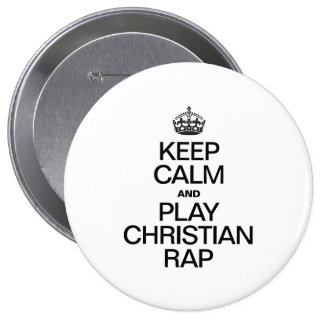 KEEP CALM AND PLAY CHRISTIAN RAP PINBACK BUTTONS