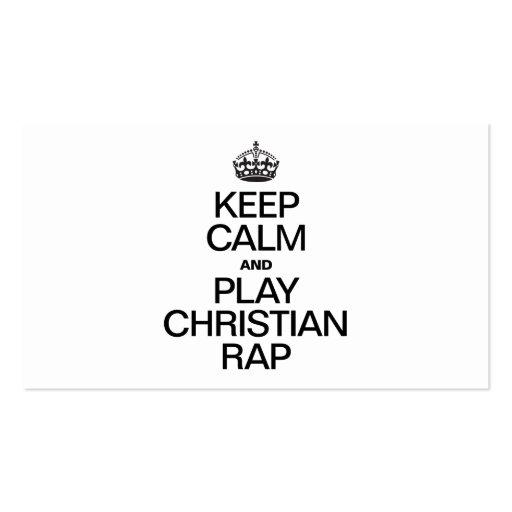 KEEP CALM AND PLAY CHRISTIAN RAP BUSINESS CARDS