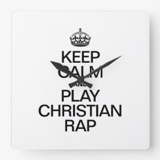 KEEP CALM AND PLAY CHRISTIAN RAP SQUARE WALL CLOCKS