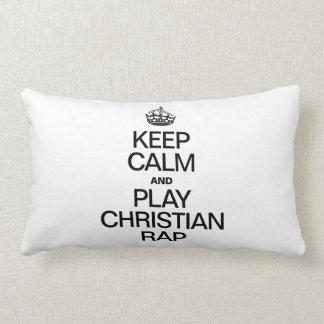 KEEP CALM AND PLAY CHRISTIAN RAP THROW PILLOWS